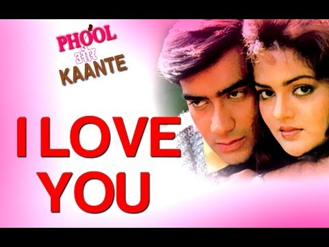 I Love You - Phool Aur Kaante | Ajay Devgn & Madhoo | Alisha Chinai & Udit Narayan video