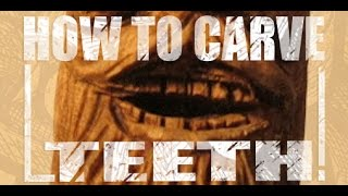 How to Carve Teeth (King Wood Carving 2)