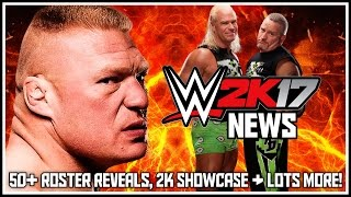 WWE 2K17 - 50+ Confirmations, Brock Lesnar 2K Showcase, New Age Outlaws, Soundtrack & Game Delayed?