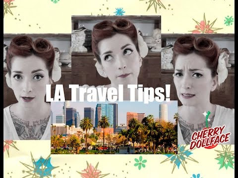 12 Handy Tips for travel in Los Angeles! CHERRY DOLLFACE