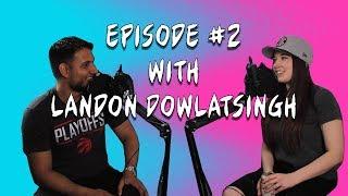 Landon Dowlatsingh Talks Most Amazing Top 10, First Jobs & Toronto Raptors   Off The Cuff #2