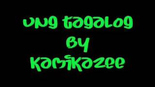 Watch Kamikazee Ung Tagalog video
