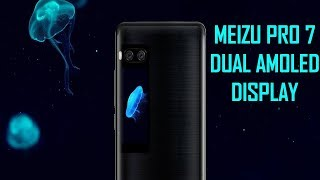 MEIZU Pro 7 | The Most ORIGINAL and INNOVATIVE Phone of 2017