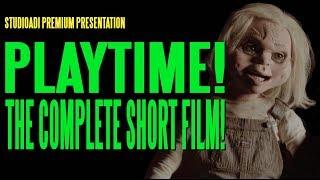 PLAYTIME Complete Short Film
