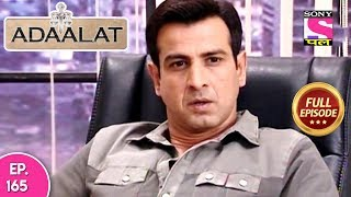 Adaalat - Full Episode 165 - 21st June, 2018