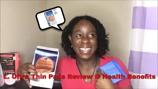 My REAL Honest Review!  This is L.  Ultra Thin Pads Review &  Health Benefits l #Healthnova