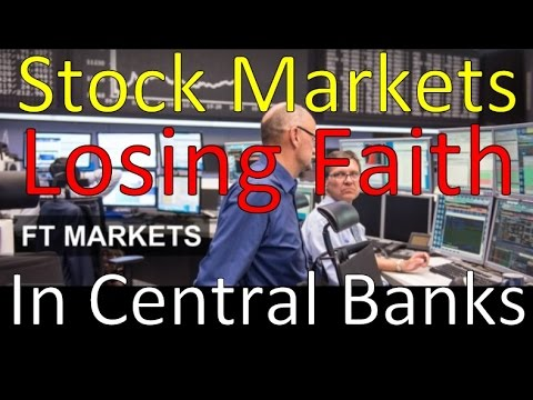 Stock Markets lose Faith in Central Banks, Financial Collapse Update