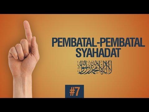 Pembatal-Pembatal Syahadat LAA ILAAHA ILLALLAH #7 - Ustadz Ahmad Zainuddin Al Banjary