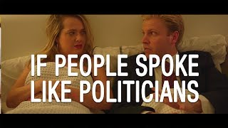 If people spoke like politicians - The Feed