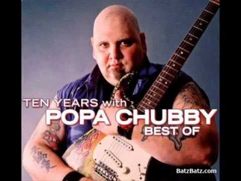 Popa Chubby - Messin' With the Kid