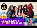download mp3 dan video (G)I-DLE REACTION VIDEO TO I LOVE DANCE LATATA COVER VIDEO + SHOUT OUT!