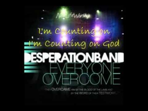 Desperation Band - Counting On God