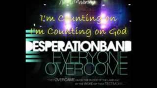 Watch Desperation Band Counting On God video