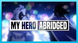 My Hero Academia ABRIDGED // 15 //