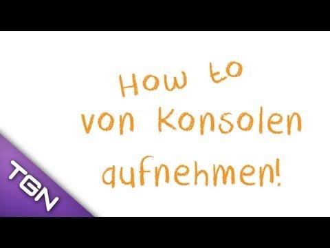 How to Gameplay aufnehmen [HD] ♣ Let's Plays von Konsolen aufnehmen♣