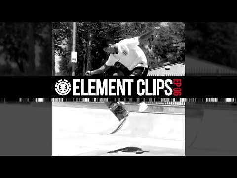 Element Clips - Ep 06 - Nyjah Huston, Mason Silva, Nassim Guammaz, jake Darwen & More