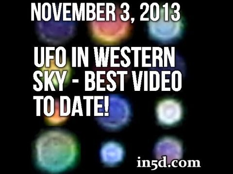 November 3, 2013 UFO In Western Sky - Best Video To Date! | In5D.com