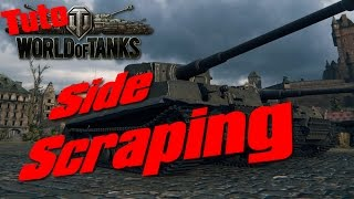 World of Tanks - Tuto - Side Scraping
