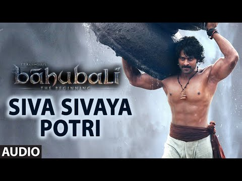Siva Sivaya Potri Full Song (Audio) || Baahubali (Tamil) || Prabhas, Rana, Anushka, Tamannaah