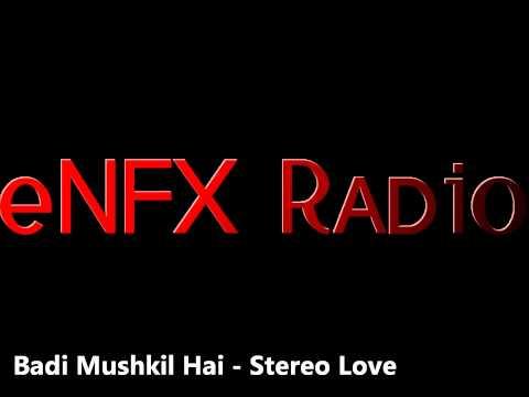 Badi Mushkil Hai - Stereo Love