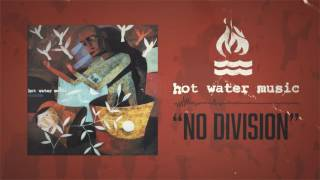 Watch Hot Water Music No Division video