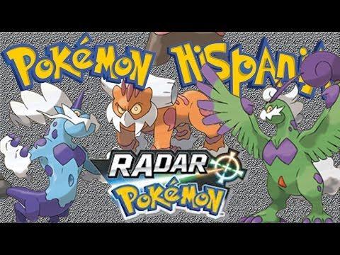 Como capturar a Thundurus. Tornadus y Landorus con el Radar Pokémon [Pokémon Hispania]