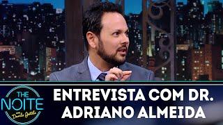 Tudo sobre cabelo e calvície com Dr. Adriano Almeida | The Noite (03/07/18)