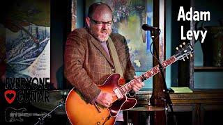 Adam Levy Interview - Norah Jones, Tracy Chapman, Ani DiFranco - Everyone Loves Guitar