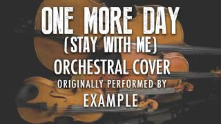 34 One More Day Stay With Me 34 By Example Orchestral Tribute Symphonic Pop
