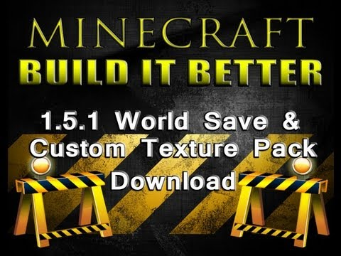 Minecraft Build it Better 1.5.1 & 1.5.2 World Save and Custom Texture Pack Download