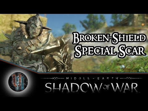 Middle-Earth: Shadow of War - Broken-Shield | Special Scar