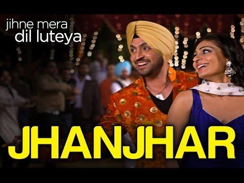Jhanjhar - Video Song | Jihne Mera Dil Luteya | Gippy Grewal, Diljit Dosanjh & Neeru Bajwa thumbnail