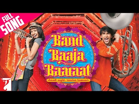 Band Baaja Baaraat - Full Title song - Ranveer Singh | Anushka...
