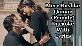 download lagu Mere Rashke Qamar Female Karaoke With   Baadshaho gratis