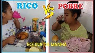 RICO vs POBRE  / ROTINA DA MANHÃ / BELA MENEZES