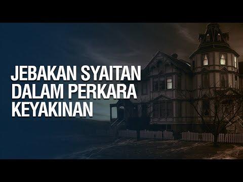 Jebakan Syaitan Dalam Perkara Keyakinan - Ustadz Muhammad Hafizh Anshari
