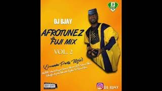 DJ BJAY   AFROTUNEZ FUJI MIX VOL.  2