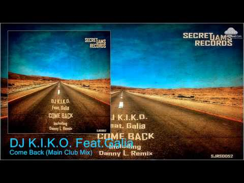 DJ K.I.K.O. Feat.Galia  - Come Back  (Main Club Mix [SJRS0052])