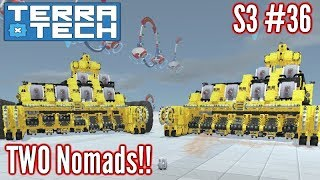Terratech   Ep36 S3   TWO Nomads + Finishing Touches!   Terratech v0.8.1.1 Gameplay
