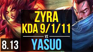 ZYRA vs YASUO (MID) ~ KDA 9/1/11, 1500+ games, Dominating ~ EUW Master ~ Patch 8.13