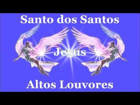 Altos Louvores Santo dos Santos