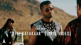 Desi Kalakaar - Lady Kash (Music Video) | DJ AKS Remix | Yo Yo Honey Singh