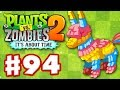 Plants vs. Zombies 2: It's About Time - Gameplay Walkthrough Part 94 - Pi�ata Party! (iOS)