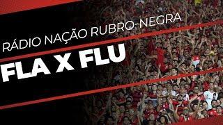 AO VIVO - RÁDIO NAÇÃO RUBRO-NEGRA | FLAMENGO x FLUMINENSE