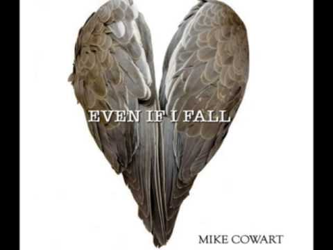 Mike Cowart - Even If I Fall