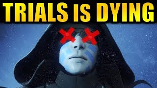 Destiny 2: TRIALS IS DYING!