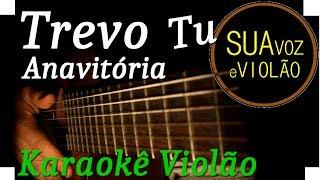 Ouça Trevo tu - Anavitória - Karaokê Violão