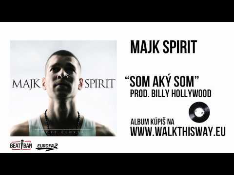 Majk Spirit - Som Aký Som (prod. Billy Hollywood) video
