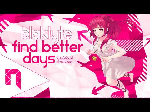 Progressive House   Blaklyte - Find Better Days (ft.Michael Drummey) [Free Download]