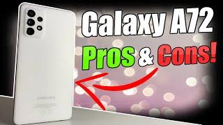 Samsung Galaxy A72 Pros & Cons!